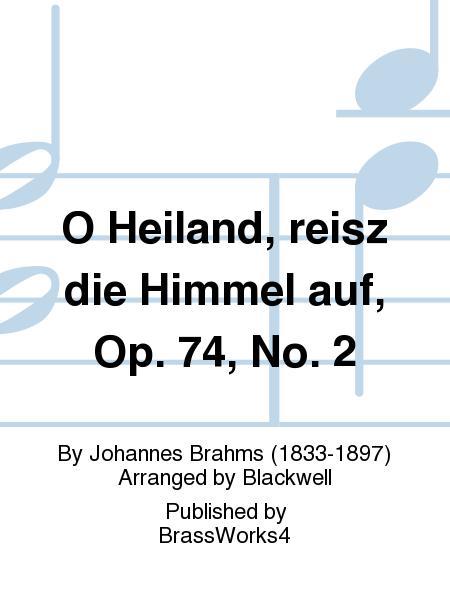 O Heiland, reisz die Himmel auf, Op. 74, No. 2