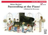 Succeeding at the Piano Recital Book - Preparatory (with CD)