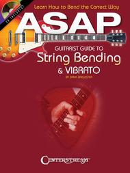 ASAP Guitarist Guide to String Bending & Vibrato