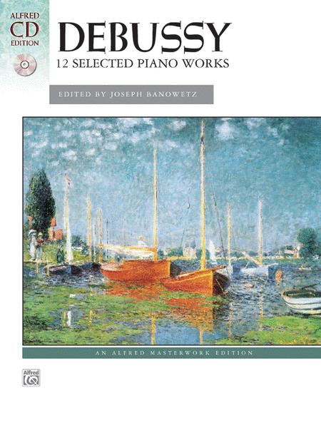Debussy -- 12 Selected Piano Works