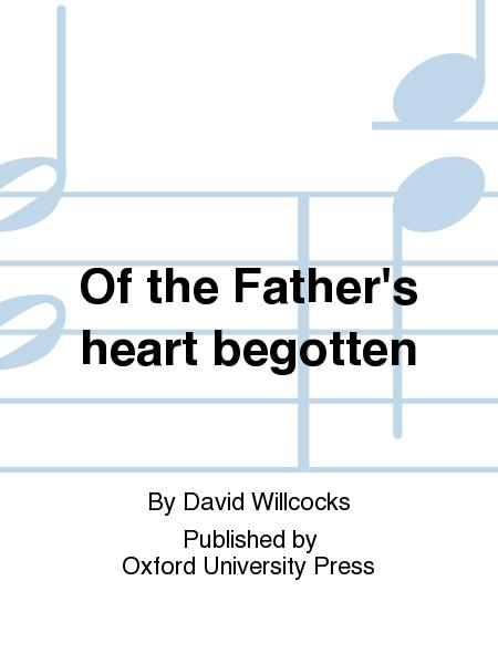 Of the Father's heart begotten
