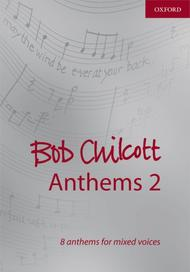 Bob Chilcott Anthems 2