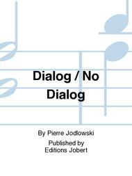 Dialog / No Dialog