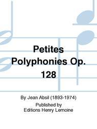 Petites polyphonies Op. 128