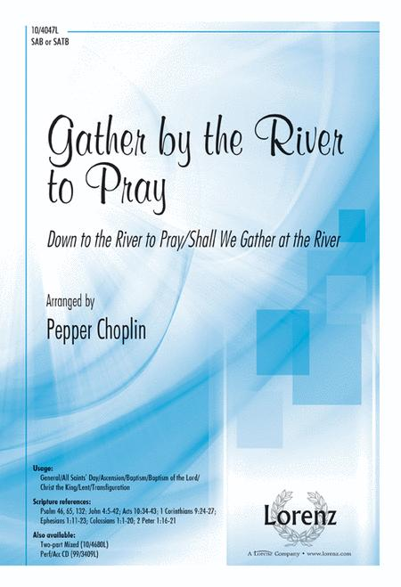 Gather By The River To Pray Sheet Music By Pepper Choplin Sheet