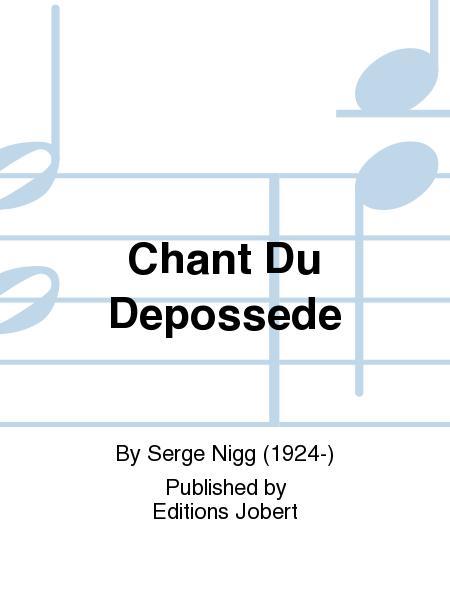 Chant Du Depossede
