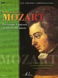 Mozart - Un Voyage A Travers Sa Vie Et Son Oeuvre