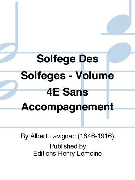 Solfege des Solfeges - Volume 4E sans accompagnement