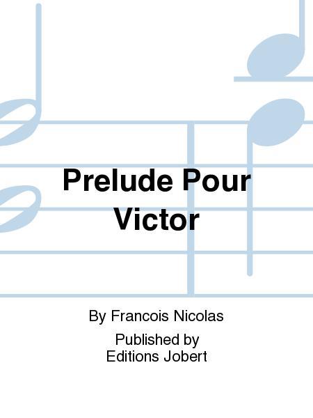 Prelude Pour Victor