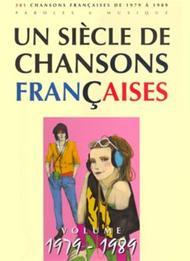 Un siecle de chansons francaises 1979-1989