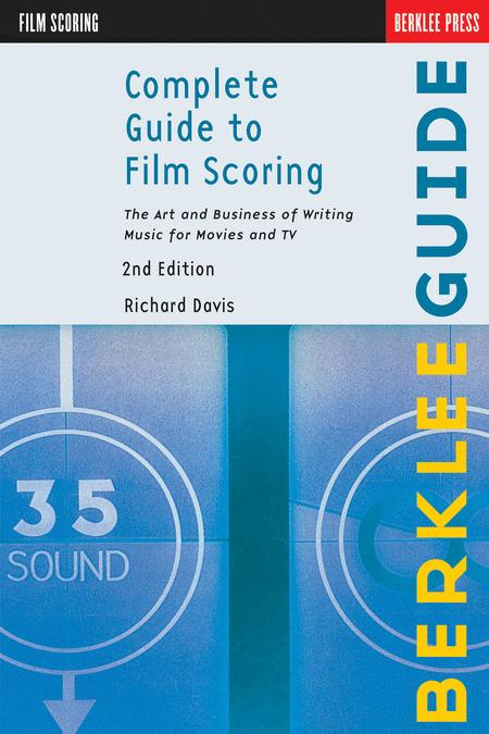Complete Guide to Film Scoring - 2nd Edition