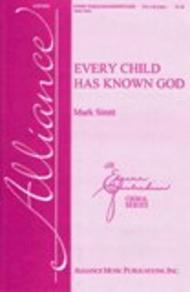 Every Child Has Known God
