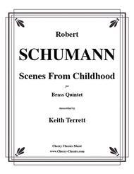 Scenes From Childhood (Kinderscenen), opus 15 for Brass Quintet