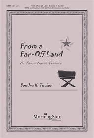 From a Far-Off Land De Tierra Lejana Venimos (Choral Score)