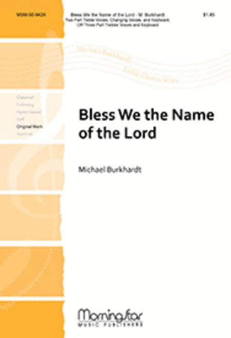 Bless We the Name of the Lord