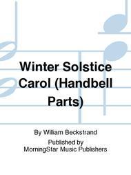 Winter Solstice Carol (Handbell Parts)