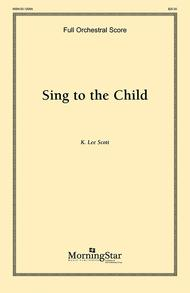 Sing to the Child (Orchestral Score)