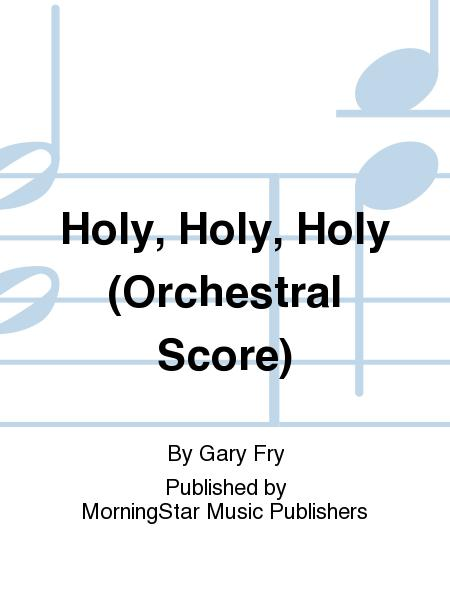 Holy, Holy, Holy (Orchestral Score)