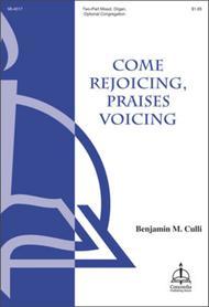 Come Rejoicing, Praises Voicing