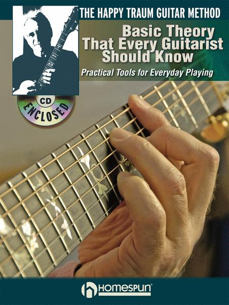 The Happy Traum Guitar Method - Basic Theory That Every Guitarist Should Know