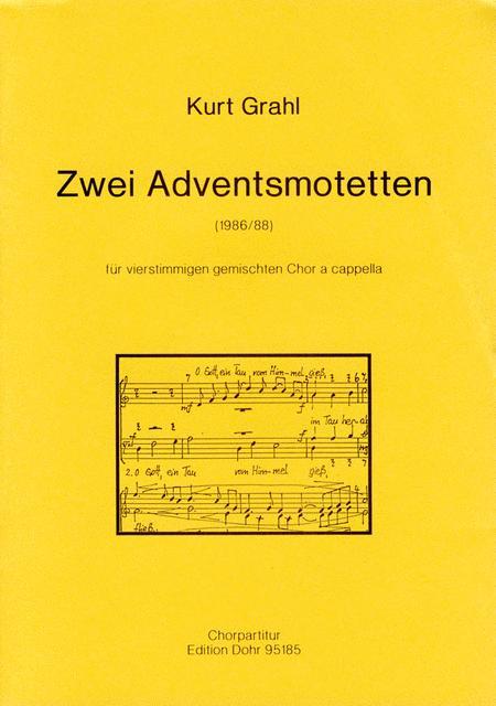Zwei Motetten zur Adventszeit fur vierstimmigen gemischten Chor a cappella