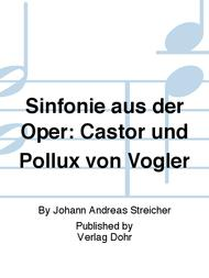 Sinfonie aus der Oper: Castor und Pollux von Vogler