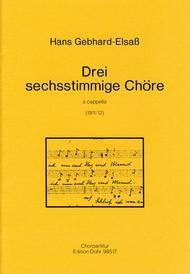 Drei sechsstimmige Chore a cappella