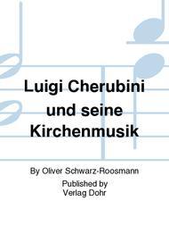 Luigi Cherubini und seine Kirchenmusik