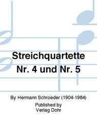 Streichquartette Nr. 4 und Nr. 5