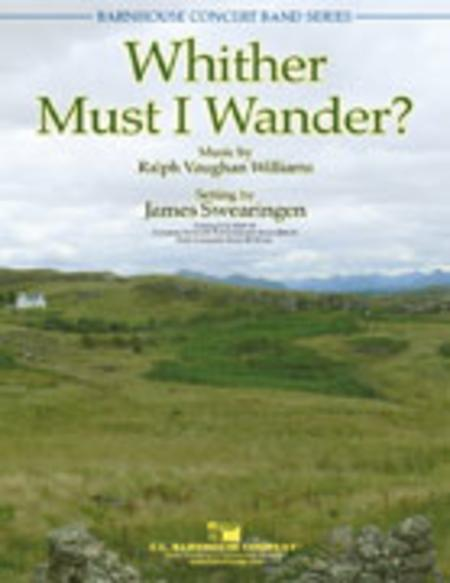 Whither Must I Wander?