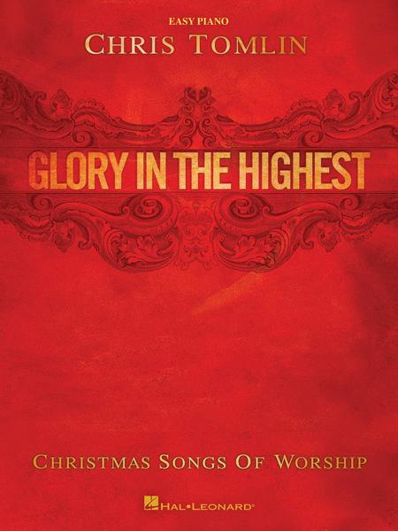 Chris Tomlin - Glory in the Highest: Christmas Songs of Worship