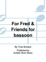 For Fred & Friends for bassoon