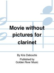 Movie without pictures for clarinet