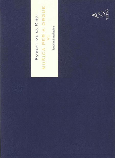 Musica per a orgue Vol. VI - Fantasies i meditacions