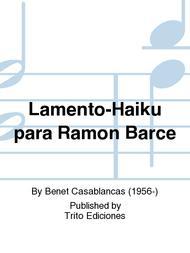 Lamento-Haiku para Ramon Barce