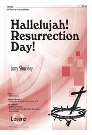 Hallelujah! Resurrection Day!
