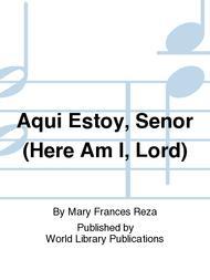 Aqui Estoy, Senor (Here Am I, Lord)