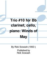 Trio #10 for Bb clarinet, cello, piano: Winds of May
