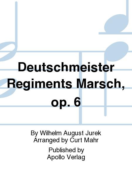 Deutschmeister Regiments-Marsch op. 6