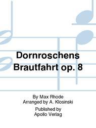 Dornroschens Brautfahrt op. 8