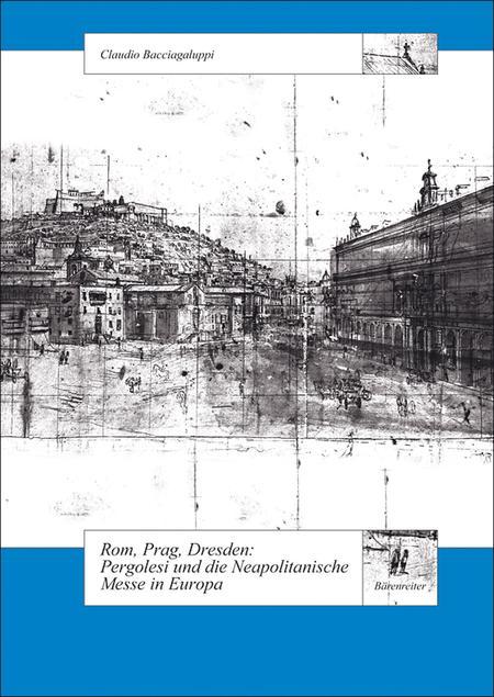 Rom, Prag, Dresden. Pergolesi und die Neapolitanische Messe in Europa