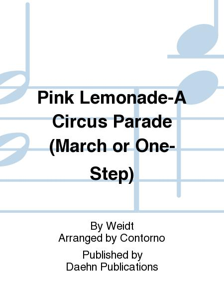 Pink Lemonade-A Circus Parade (March or One-Step)