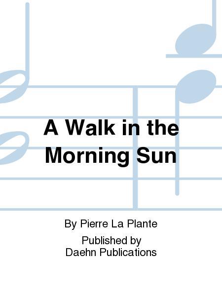 A Walk in the Morning Sun