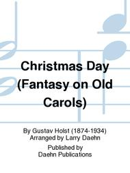 Christmas Day (Fantasy on Old Carols)