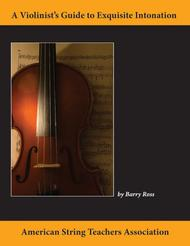 A Violinist's Guide for Exquisite Intonation