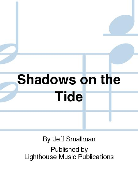 Shadows on the Tide