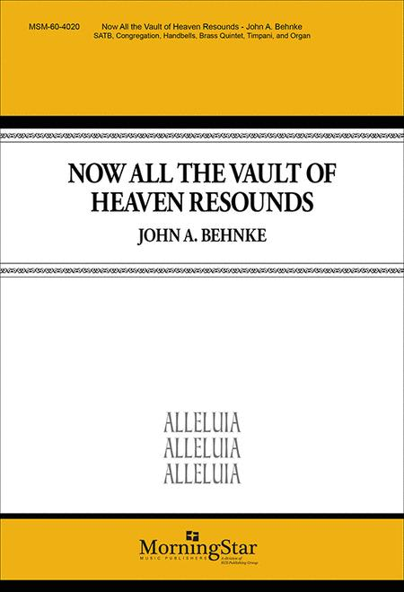 Now All the Vault of Heaven Resounds (Choral Score)