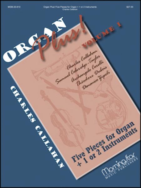 Organ Plus! Five Pieces for Organ + 1 or 2 Instruments, Volume 1