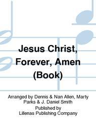 Jesus Christ, Forever, Amen (Book)