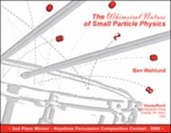 The Whimsical Nature of Small Particle Physics